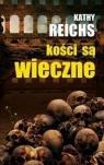 Kości są wieczne Reichs Kathy
