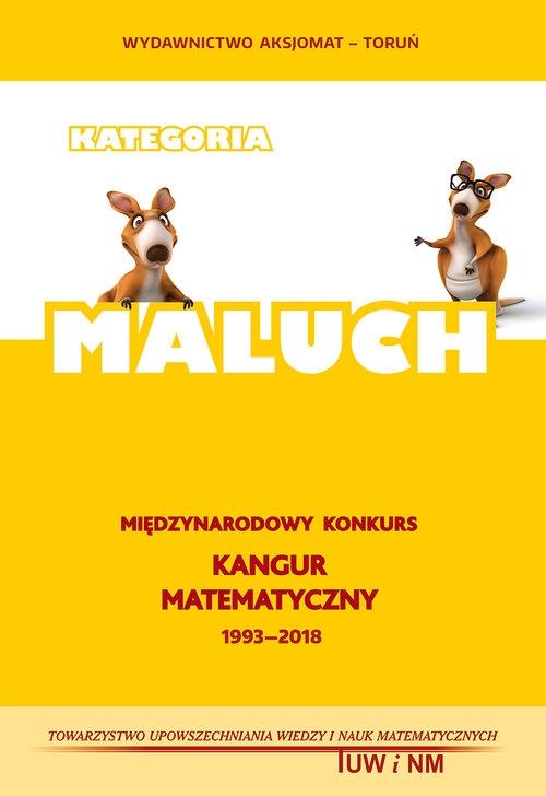 Matematyka z wesołym Kangurem MALUCH 2018 Praca Zbiorowa