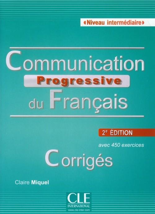 Communication Progressive du Francais Corriges Niveau intermediaire Miquel Claire