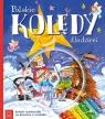 Polskie kolędy dla dzieci Wydanie 4