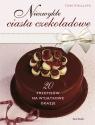 Niezwykłe ciasta czekoladowe  Phillips Tom