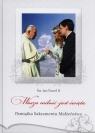 Wasza miłość jest święta Pamiątka Sakramentu Małżeństwa ze Jan Paweł II