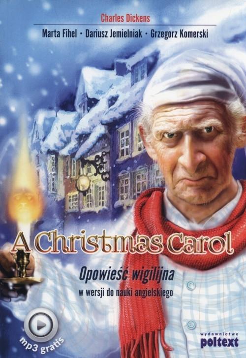A.Christmas Carol Opowieść wigilijna + MP3 Dickens Charles, Fihel Marta, Jemielniak Dariusz, Komerski Grzegorz