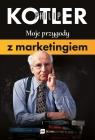 Moje przygody z marketingiem Kotler Philip