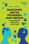 Nauczanie języka polskiego jako obcego w perspektywie refleksyjnej i kulturowej Monika Nawracka