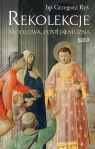 Rekolekcje Modlitwa, post, jałmużna Ryś Grzegorz