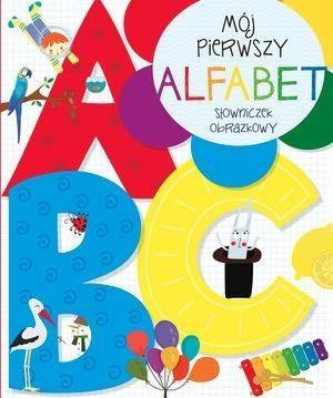 Mój pierwszy alfabet. Słowniczek obrazkowy praca zbiorowa