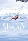 Slow life w wielkim mieście