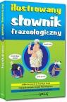 Ilustrowany słownik frazeologiczny (kolorowe ilustracje) Lucyna Szary