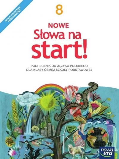 Nowe słowa na start! 8 Podręcznik Kościerzyńska Joanna, Chmiel Małgorzata, Szulc Maciej, Gorzałczyńska-Mróz Agnieszka
