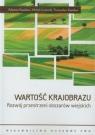 Wartość krajobrazu Rozwój przestrzeni obszarów wiejskich Kupidura Adrianna, Łuczewski Michał, Kupidura Przemysław