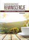Reminiscencje - wspomnienia i refleksje