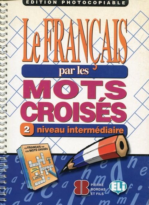 Francais par les mots croises 2 intermediaire