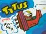 Tytus Romek i Atomek Księga III Tytus kosmonautą