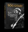 Bóg gitary Eric Clapton Biografia
