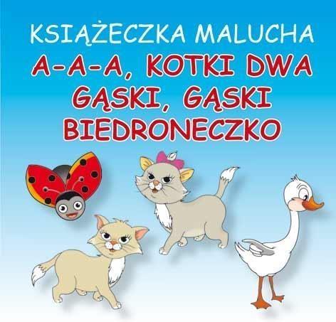 Książeczka malucha A-a-a, kotki dwa Gąski, gąski Biedroneczko Majchrzyk Emilia