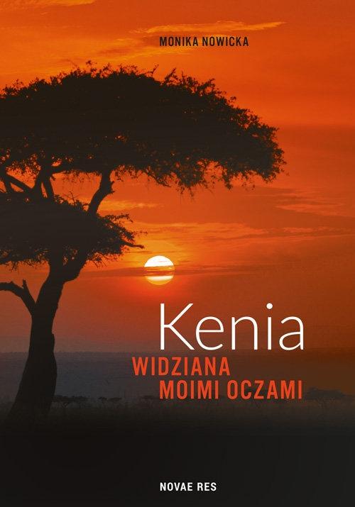 Kenia widziana moimi oczami Monika Nowicka