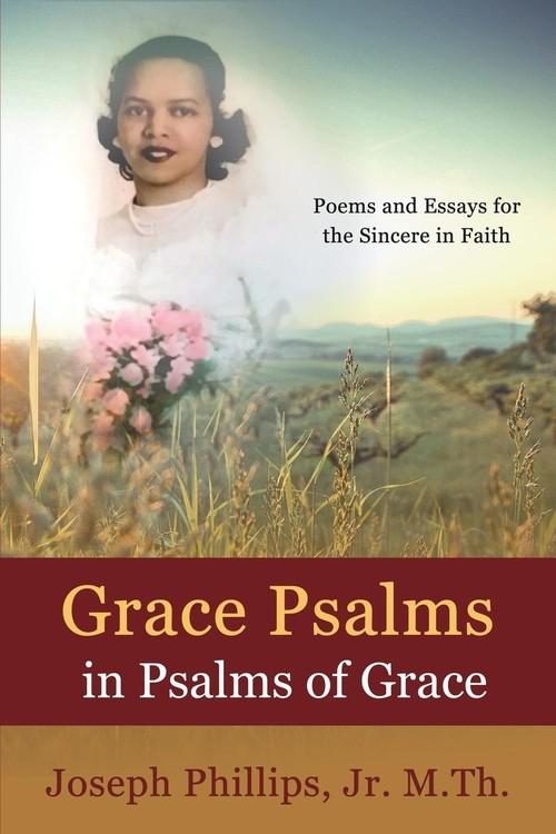 Grace Psalms in Psalms  of Grace Phillips Jr. Joseph