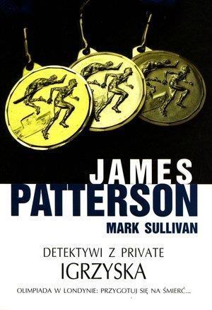Detektywi z Private Igrzyska Patterson James, Sullivan Mark