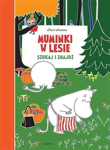 Muminki w lesie. Szukaj i znajdź Heilala Katariina, Arenius Päivi