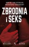 Zbrodnia i seks Kim są i jak działają przestępcy seksualni? Dellert Dellfina, Depko Andrzej
