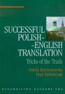 Successful polish-english translation Tricks of the trade Korzeniowska Aniela, Kuhiwczak Piotr