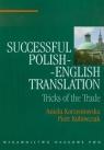 Successful polish-english translationTricks of the trade Korzeniowska Aniela, Kuhiwczak Piotr