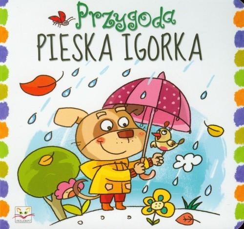 Przygoda pieska Igorka Podgórska Anna