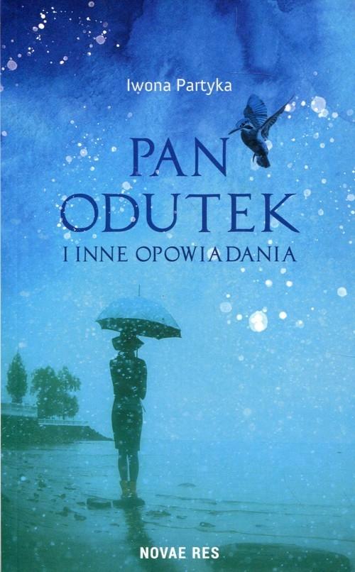 Pan Odutek i inne opowiadania Partyka Iwona