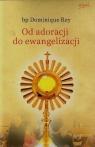 Od adoracji do ewangelizacji