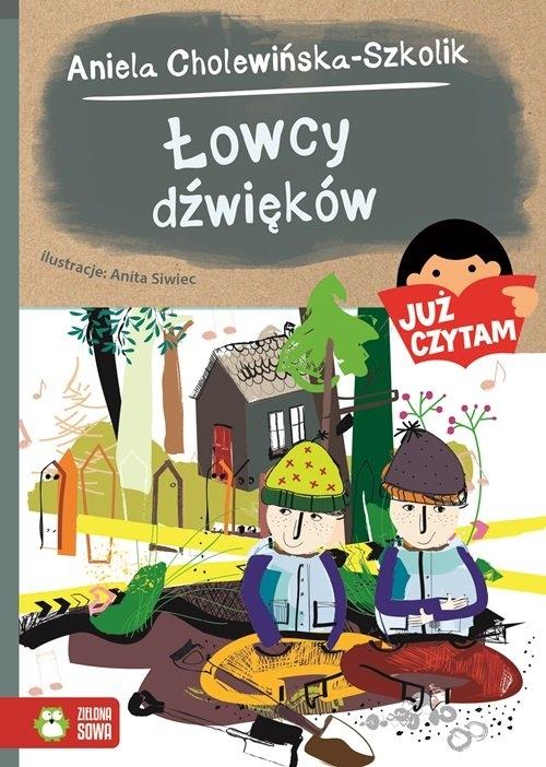 Już czytam Łowcy dźwięków Tom 15 Cholewińska-Szkolik Aniela