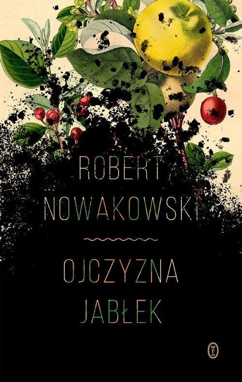 Ojczyzna jabłek Nowakowski Robert