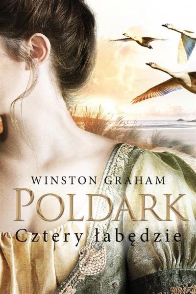 Dziedzictwo rodu Poldarków T.6 Cztery łabędzie Winston Graham, Tomasz Wyżyński
