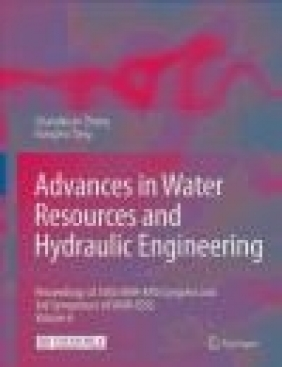 Advances in Water Resources and Hydraulic Engineering 6 vols Hongwu Tang, Changkuan Zhang, C Zhang