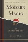 Modern Magic (Classic Reprint)