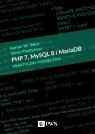 PHP 7, MySQL 8 i Maria DB. Praktyczny podręcznik West Adrian W.,Prettyman Steve