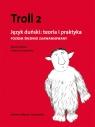 Troll 2 Język duński teoria i praktyka