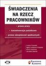 Świadczenia na rzecz pracowników prawo pracy, konsekwencje podatkowe, prawo Prasołek Łukasz, Lankamer-Prasołek Agata, Lankamer Karol