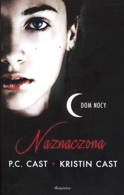 NAZNACZONA DOM NOCY WYD.KIESZONKOWE P.C. CAST, KRISTIN CAST