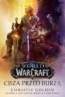 World of Warcraft: Cisza przed burzą Christie Golden