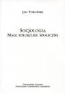 Socjologia. Małe struktury społeczne