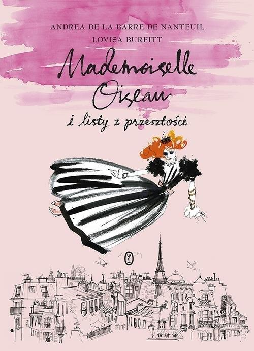 Mademoiselle Oiseau i listy z przeszłości (Uszkodzona okładka) de Nanteuil Andrea de la Barre