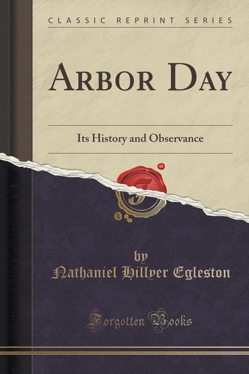 Arbor Day Egleston Nathaniel Hillyer