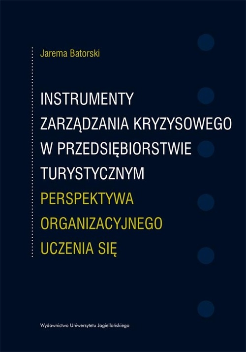 Instrumenty zarządzania kryzysowego w przedsiębiorstwie turystycznym Batorski Jarema