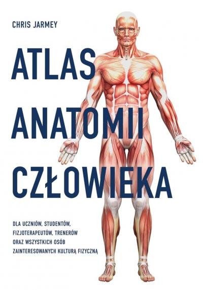 Atlas anatomii człowieka Jarmey Chris