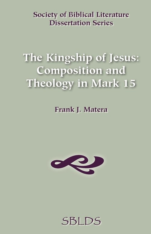 The Kingship of Jesus Matera Frank J.