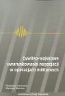 Cywilno-wojskowe uwarunkowania negocjacji w operacjach militarnych