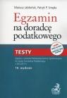 Egzamin na doradcę podatkowego. Testy Mariusz Jabłoński, Patryk P. Smęda