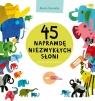 45 naprawdę niezwykłych słoni Zaremba Marta