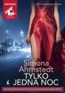 Tylko jedna noc  (Audiobook) Ahrnstedt Simona